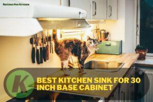 Best Kitchen Sink For 30 Inc Base Cabinet