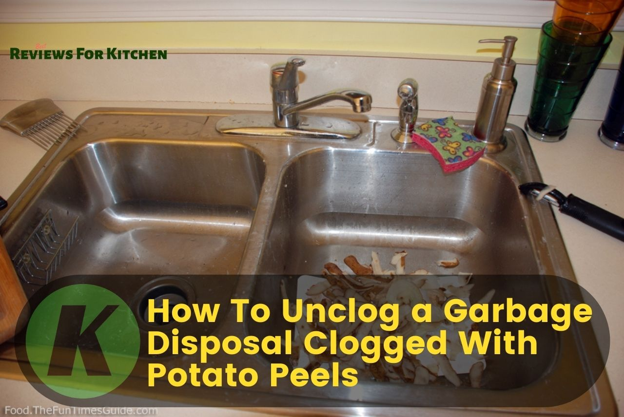 How to unclog a garbage disposal clogged with potato peels
